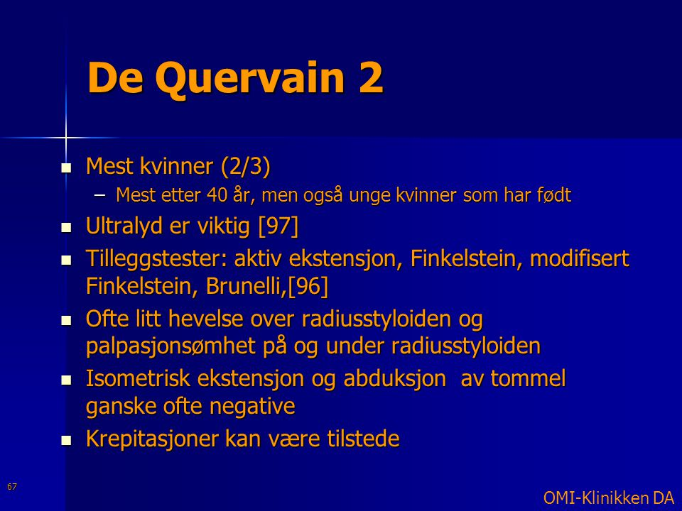 De Quervain 2 Mest kvinner (2/3) Ultralyd er viktig [97]